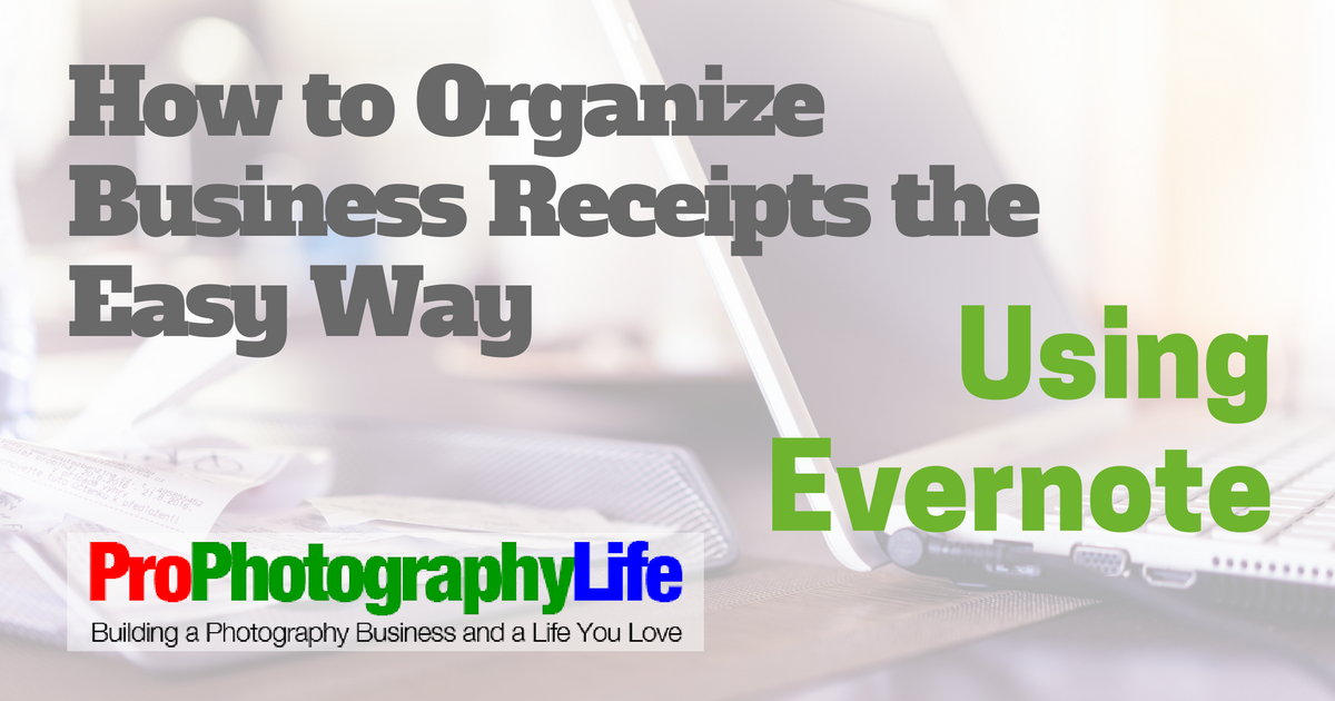 how to organize business receipts the easy way using evernote pro